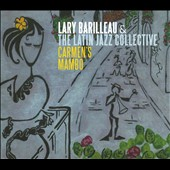 Lary Barilleau/Lary Barilleau & the Latin Jazz Collective: Carmen's Mambo [Digipak]