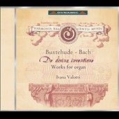 De Divina Inventione - Organ works by Buxtehude and JS Bach / Ivana Valotti, organ