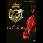 Bill Wyman: Let the Good Times Roll [DVD]