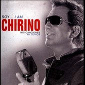 Willy Chirino: Soy... I Am Chirino: Mis Canciones (My Songs)