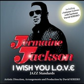 Jermaine Jackson: I Wish You L.O.V.E: Jazz Standards