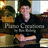 Ben Rohrig: Piano Creations