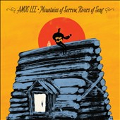 Amos Lee: Mountains of Sorrow Rivers of Song [Deluxe] [Digipak]