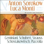 Anton Sorokow & Luca Monti Perform Geminiani, Schubert, Strauss & Others