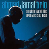 Ahmad Jamal Trio: Complete Live at the Spotlite Club: 1958