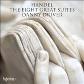 Handel: The Eight Great Keyboard Suites / Danny Driver, piano