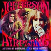 Jefferson Airplane: Last Stand at Winterland: 1970 Radio Broadcast