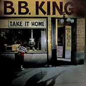 B.B. King: Take It Home
