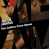 Mega Jawns: Ten Letters From Home