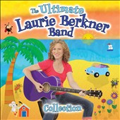 Laurie Berkner Band/Laurie Berkner: The  Ultimate Laurie Berkner Band Collection [Digipak] *