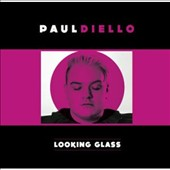 Paul Diello: Looking Glass