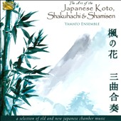 Yamato Ensemble: The Art of the Japanese Koto, Shakuhachi & Shamisen