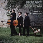 Mozart: The Six String Quartets dedicated to Haydn / Quatuor Cambini-Paris
