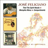 José Feliciano: That the Spirit Needs/Memphis Menu/Compartments *