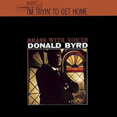 Donald Byrd: I'm Tryin' to Get Home