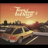Various Artists: Too Slow to Disco, Vol. 2