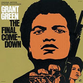 Grant Green: The Final Comedown
