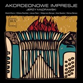 'Accordion Impressions' - Works by Tuchowski, Murto, Olczak et al. / Various Artists