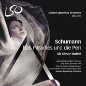 Schumann: Das Paradies und die Peri, secular oratorio / Sally Matthews, Kate Royal, Bernarda Fink, Mark Padmore, Andrew Staples, Florian Boesch. London SO, Rattle