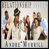 Andre Murrill: Relationship Issues