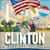 James Dobinson/Clinton Cast (Musical Cast Recording): Clinton: The Musical [Original Cast Recording]