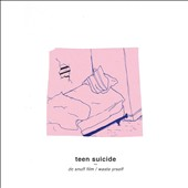 Teen Suicide: DC Snuff Film/Waste Yrself [Digipak] *