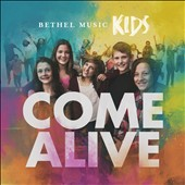 Bethel Music: Come Alive
