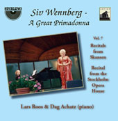 Siv Wennberg, A Great Primadonna, Vol. 7: Recital from the Stockholm Opera House / Siv Wennberg, soprano; Lars Roos, piano; Dag Achatz, piano