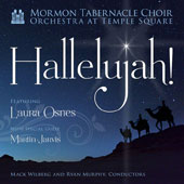 Hallelujah! - Traditional carols for Christmas incl. Oh, Come, All Ye Faithful; Wexford Carol; Angels from the Realms of Glory; Do You Hear What I Hear?; Fum, Fum, Fum et al. / Mormaon Tabernacle Choir; Laura Osnes