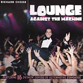 Richard Cheese: Lounge Against the Machine [PA]