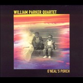 William Parker (Bass): O'Neal's Porch