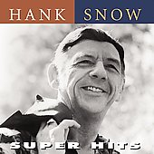 Hank Snow: Super Hits