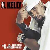 R. Kelly: The R. in R&B Collection, Vol. 1