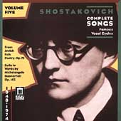 Shostakovich: Complete Songs Vol 5 - Famous Vocal Cycles