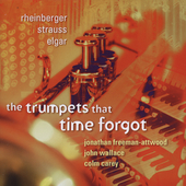 The Trumpets that Time Forgot / Freeman-Attwood, Wallace