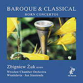 Baroque & Classical Horn Concertos / Zuk, Stanienda, et al