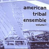 American Tribal Ensemble: American Tribal Ensemble, Vol. 1