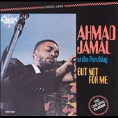 Ahmad Jamal Trio/Ahmad Jamal: At the Pershing: But Not for Me