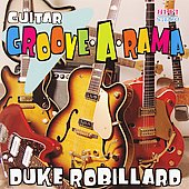 Duke Robillard: Guitar Groove-A-Rama