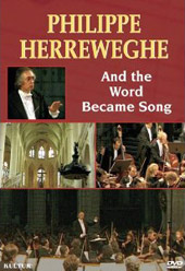 Philippe Herreweghe: And the Word Became Song / Film by Sandrine Willems [DVD]