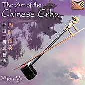 Zhou Yu: The Art of the Chinese Erhu