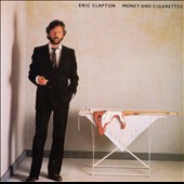 Eric Clapton: Money and Cigarettes [Remaster]