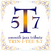 The Smooth Jazz All Stars: Trin-I-Tee 5: 7 Smooth Jazz Tribute