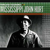 Mississippi John Hurt: Vanguard Visionaries