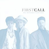 First Call: The Definitive Collection