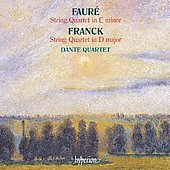 Fauré: String Quartet in E minor Op 121;  Franck: String Quartet in D major M 9 / Dante Quartet