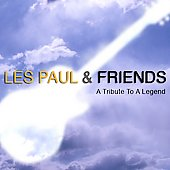 Les Paul: Les Paul and Friends: Tribute to a Legend