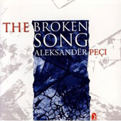 Alexand&euml;r Pe&ccedil;i: The Broken Song, Liturgical Dialogue, etc / Zhani Ciko, Besnik Doshlani, Ravena Kureta, et al
