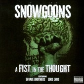 Snowgoons: Savage Brothers: A Fist in the Thought [PA]