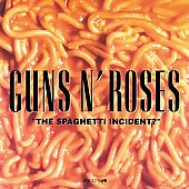 Guns N' Roses: The Spaghetti Incident?